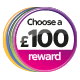Choose a £100 Reward
