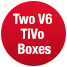 Two V6 TiVo Boxes