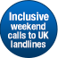 Inclusive weekend calls to UK landlines